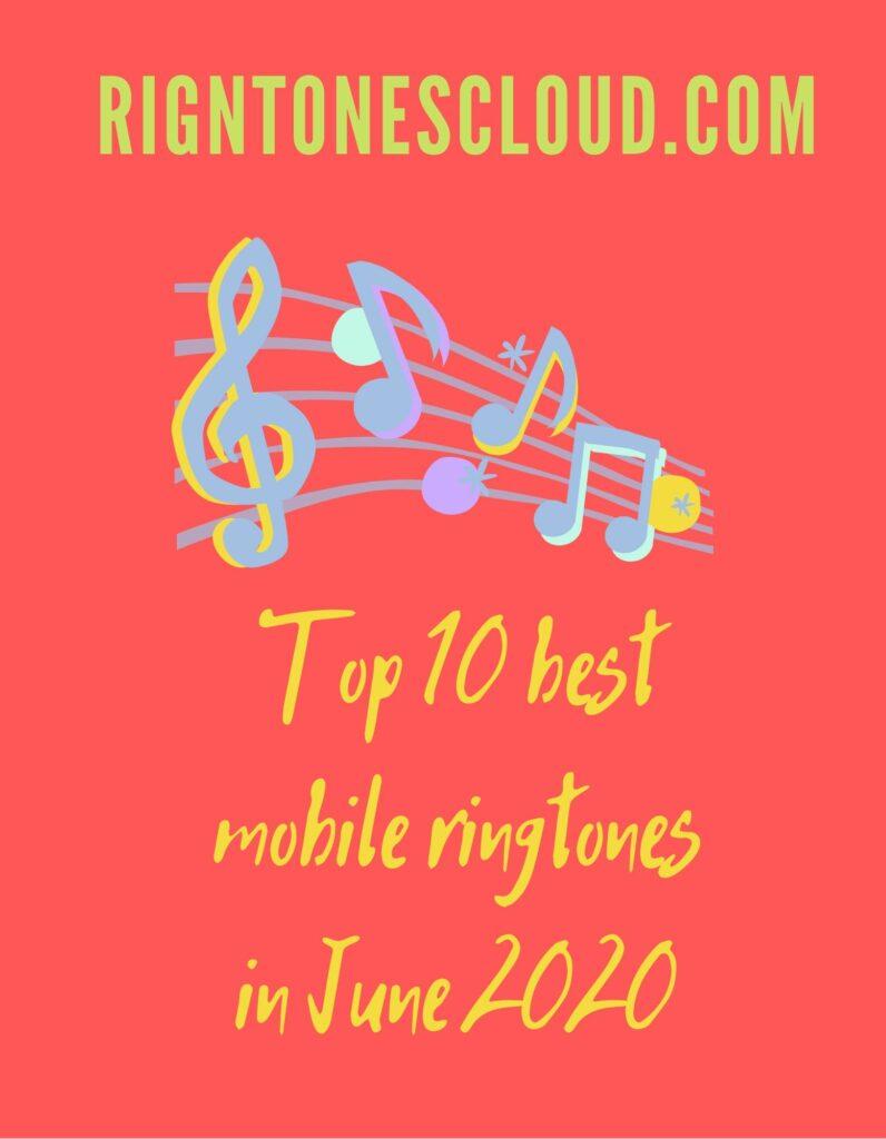 Top 10 best mobile ringtones 2020