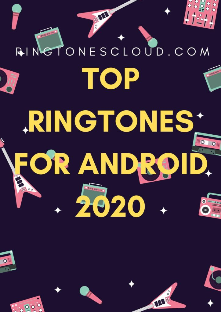Top ringtones for Android 2020