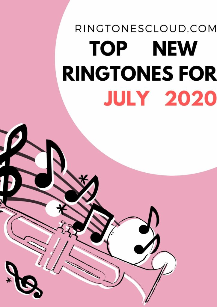 Top New Ringtones For July 2020