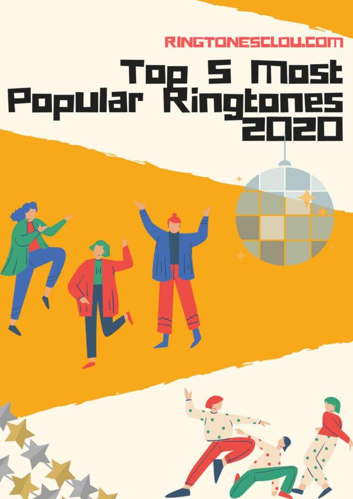Top 5 Most Popular Ringtones 2020