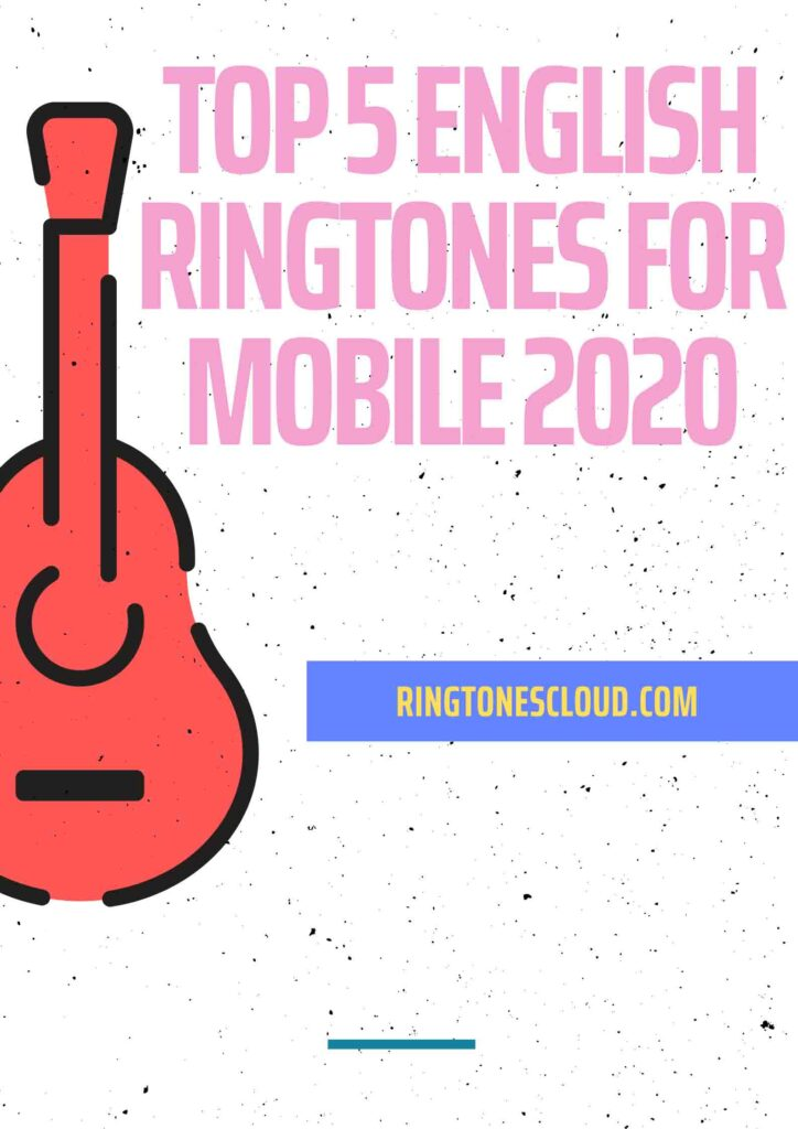 Top 5 English Ringtones For Mobile 2020