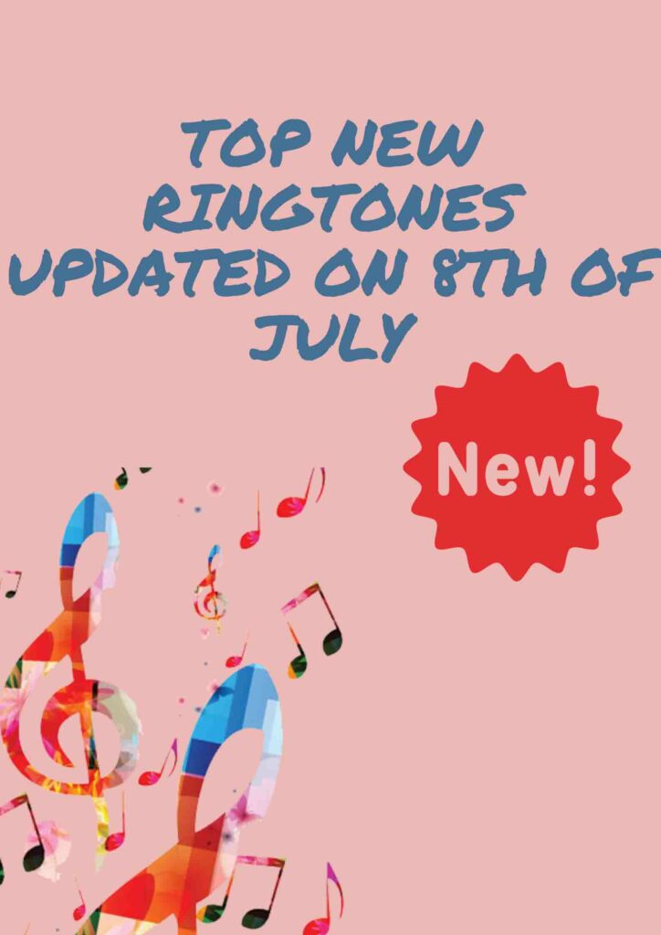 Top New Ringtones Updated on 8th of July