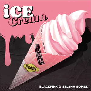 BLACKPINK – Ice Cream (with Selena Gomez) Lyrics.